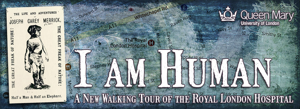 I am Human: a new walking tour of the Royal London Hospital